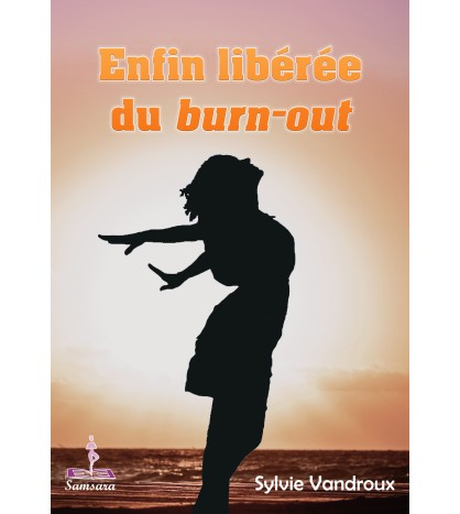 Enfin libérée du Burn-out