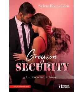 Greyson security Tome 1 - Rencontre explosive