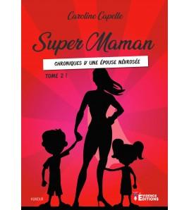Super Maman Tome 2, chroniques d'une épouse névrosée