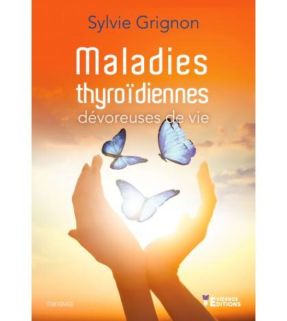 Maladies thyroïdiennes, dévoreuses de vie