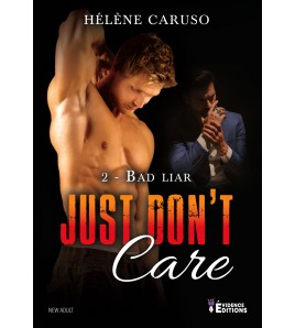 Just don't care Tome 2 - Bad Liar