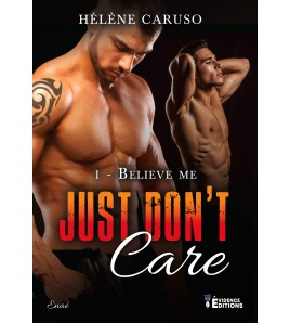 Just don't care Tome 1 - Believe Me (Marshall et Benson)