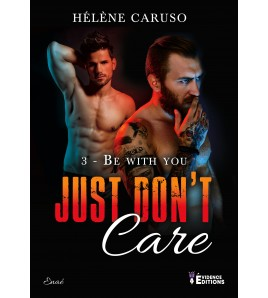 Just don't care Tome 3 - Be with you