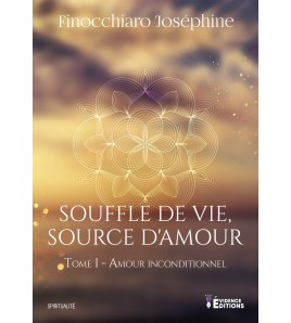 Souffle de vie, source d'amour Tome 1 - Amour inconditionnel
