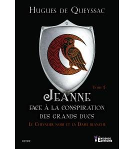 Le Chevalier noir et la Dame blanche 5 - Jeanne face à la Conspiration des Grands Ducs