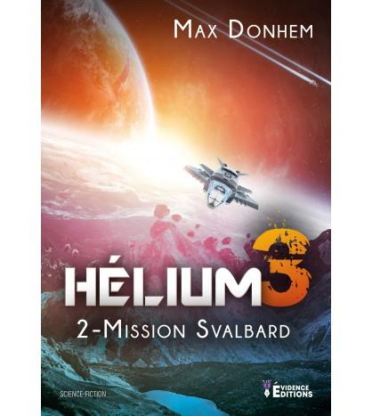 Hélium 3 - Tome 2 Mission Svalbard