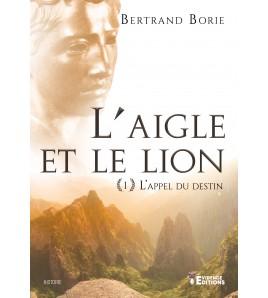 L'aigle et le lion 1 - L'appel du destin