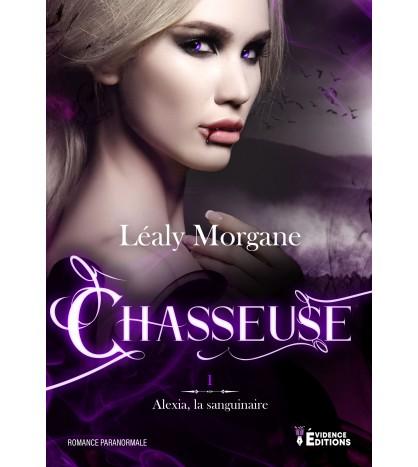 Alexia, la sanguinaire 1 - Chasseuse