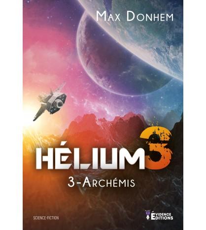 Hélium 3 - Tome 3 Archémis