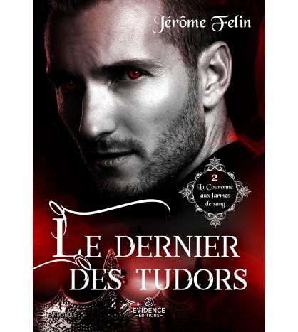 La Couronne aux larmes de sang 2- Le dernier des Tudors
